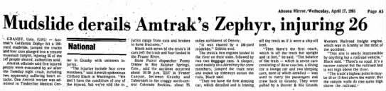 UPI report of significant derailment of Amrak's California Zephyr, no fatalities - Altoona Mirror,-Wednesday, April 17,1985 Page...