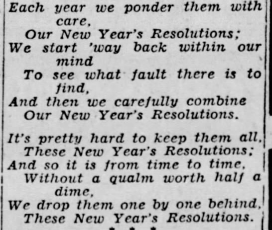 """""""New Year's Resolutions""""--segment of poem by Effie McQuillan, 1940 - tech-j Each year we ponder them with care. Our..."""
