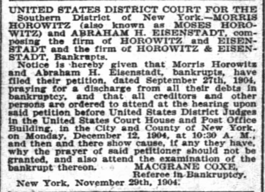 Bankruptcy filed by Moses Horowitz and Abraham Eisenstadt, 29 Nov 1904 in NYTimes - UNITED STATES DISTRICT COURT FOR THE Southern...