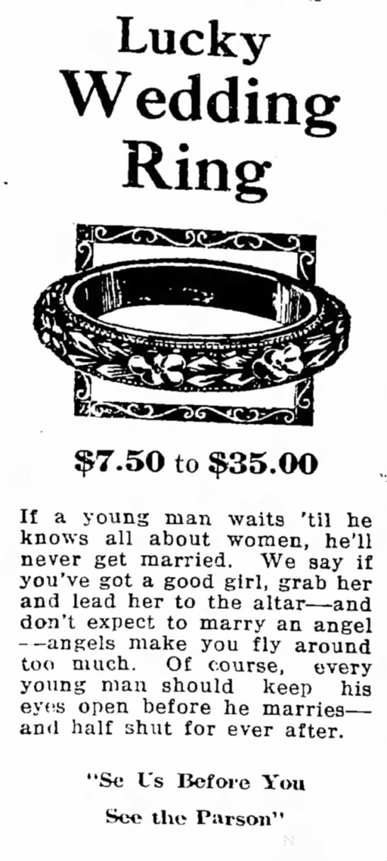 """If You've Got a Good Girl, Grab Her and Lead Her to the Altar"" - Lucky Wedding Ring $7.50 to $35.0O If a young..."