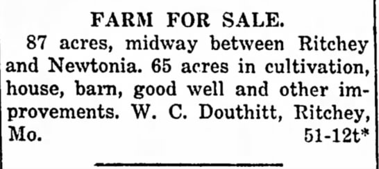 W. C. Douthitt selling farm. Oct 19, 1916 - FARM FOR SALE. 87 acres, midway between Ritchey...