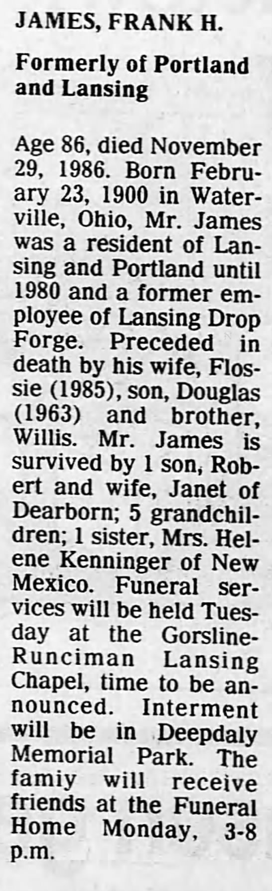 Frank H James Obituary in Lansing State Journal Sunday 30 Nov 1986 - JAMES, FRANK H. Formerly of Portland and...