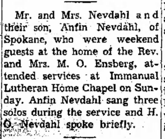 Anfin Nevdahl sang 3 solos during service. - the . . ; ; of Mr. and Mrs. Nevdahl their son,...