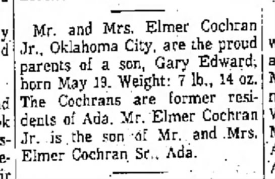 Cochran_Gary_Edward-1962_05_31-Birth_Notice-The_Ada_Weekly_News-Ada_Oklahoma - and hospitality Mr. and Mrs. Elmer Cochran Jr...