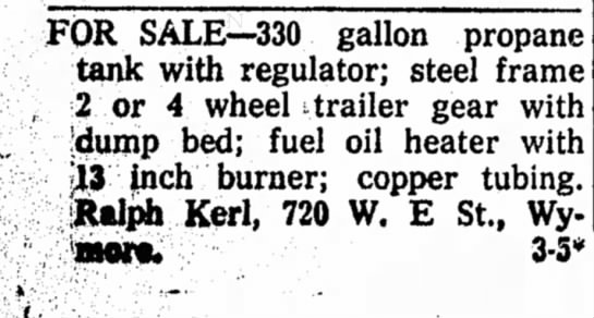 Kerl, Ralph Sale 3 Aug 1958 - FOR SALE—330 gallon propane tank with...