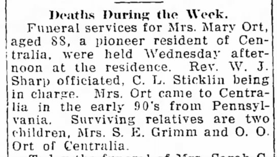 Funeral of Mary (Aurand) Ort. Names surviving children. - i d m Deaths During the Week. Funeral services...