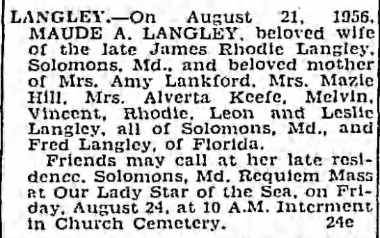 - LANGLEY On August 21, 1956, MAUDE A. LANGLEY....