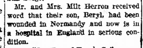 Beryl Herron wounded in Normandy Aug 1944 - Mr. and Mrs. Milt Herron received word that...