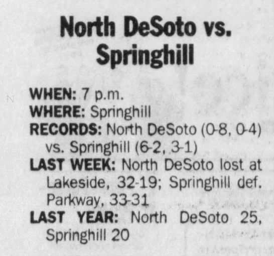 Oct 30 Springhill preview - North DeSoto vs. Springhill WHEN: 7 p.m. WHERE:...