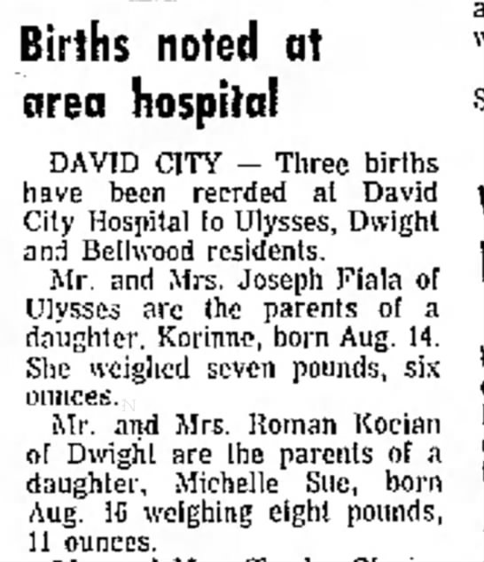 Michelle Sue Kocian Born 16 Aug 1970 from Columbus Telegram - 19 Aug 1970 - O Births noted at area hospital DAVID CITY -...
