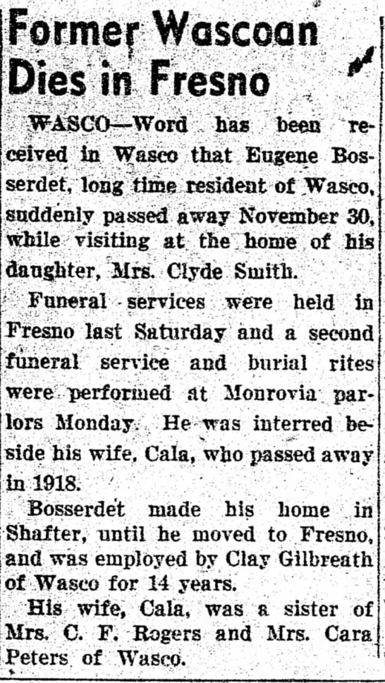 The Bakersfield Californian  8 Dec 1949 Death Notice : Eugene L Bosserdet - Former Wciscoaii Dies ill Fresrio has bees re-...