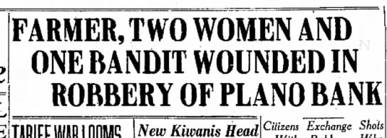 bank - FARMER, TWO WOMEN ONE BANDIT WOUNDED ROBBERY OF...