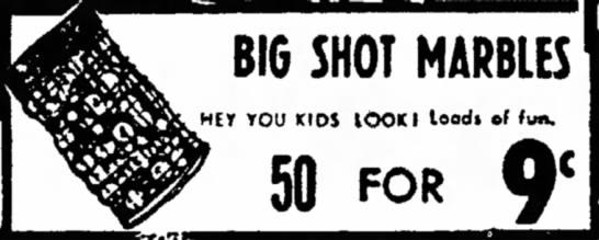 - BIG SHOT MARBLES OU KIDS IOO(I lo 50 FOR HEY...
