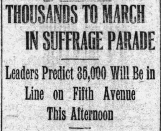 Suffrage March in New York City - WIJSANllOMCH IN SUFFRAGE PARADE Leaders Predict...