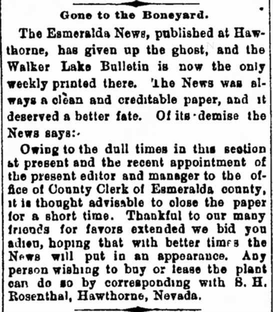 1889 May 2 SH Rosenthal closes the Esmeralda News - the A. N., C. Dry the that shoes a Al. Gone to...