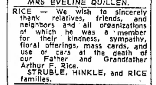 Thanks to family and friends for condolences for Arthur F. Rice - 9 July 1968 - MRS EVELINE QIDLLEN. RICE -- We wish to...