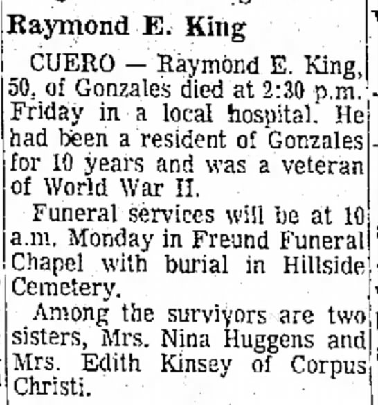 2 March 1969  Obit Raymond E King - Raymond E. King Tuesday well CUERO - Raymond E....