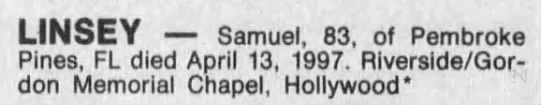 obituary 13 Apr 1997 - LINSEY Samuel, 83, of Pembroke Pines, FL died...