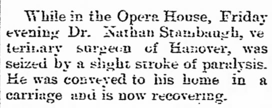 Nathan Stambaugh stroke-Feb 1890 - to While in the Opera House, evening Dr. Ivahan...