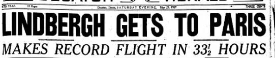 Lindbergh makes record flight in 33 1/2 hours - 47TH YEAR 10 Pages Decatur, Illinois, S A T U R...