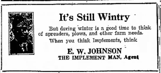E. W. Johnson, The Implement Man -- Greeley Daily Tribue, 14 Jan 1920, page 4 - It's Still Wintry But during winter is a good...