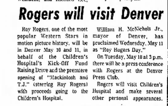 Greeley Daily TribuneGreeley, Colorado4 May 1977; p. 25 - Rogers will visit Denver Roy Rogers, one of the...