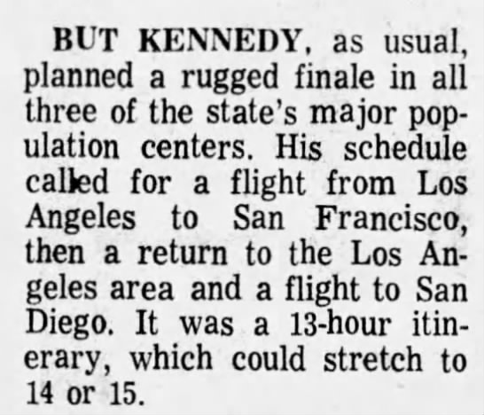 Kennedy travels state on final day of campaign - BUT KENNEDY, as usual, planned a rugged finale...