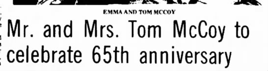 - EMMA AND TOM MCCOY r. and Mrs. Tom McCoy to...