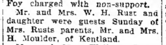 Mr. & Mrs. W.H. Rust & daughter visit Mrs. Rusts Parents:  Mr. & Mrs. H.Moulder, of Kentland.?