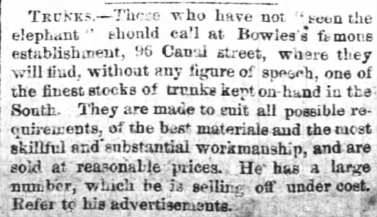 """Bowles store sale of trunks - Tkcnks. Thr:e who have not """" seen the elephant""""..."""