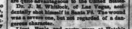 Dr. J.M. Whitlock, accidentally shot himself, NO, LA Times-Picayune 2/6/1859 - are quite advantageous to the United States ;...