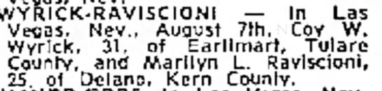 Wyrick-Raviscioni wedding vital announcement The Fresno Bee 20 Aug 1964 - WYRICK-RAVISCIONI -- In Las Veoas, Nev., August...