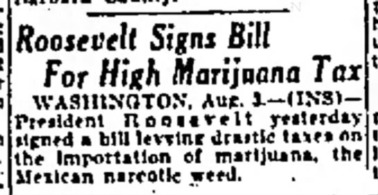 Roosevelt signs bill for high marijuana tax - - ^. -- - ,, - - - , - - - o - Auc. 3.-IN-Sl-i...