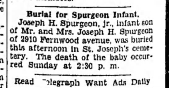 Joseph H Spurgeon, Jr Death as Infant  Feb 18 1934 - Burial for Spurgeon Infant. Joseph H. Spurgeon,...