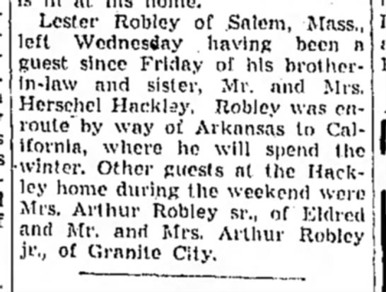 Lester Robley visits.  Page 3, Alton Evening Telegraph. 9 Dec 1948 - Lester Robley of .Salem, Mass., left Wednesday...