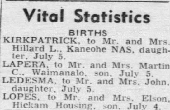 Honolulu Star-Bulletin (Honolulu, Hawaii)     11 Jul 1949, Mon     Page 10 - Vital Statistics BIRTHS KIRKPATRICK. to Mr. and...