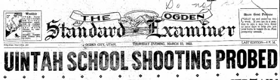 Headlines, uintah shooting 1922 - ; Weather U T A H : , Partly q 1. o u d y...