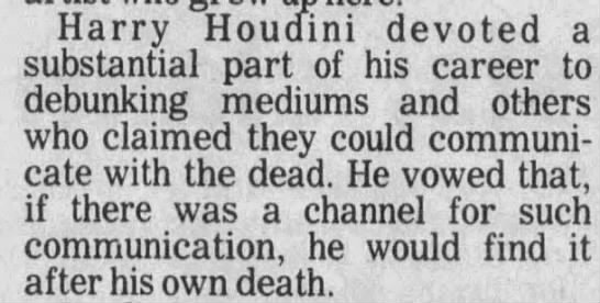 Houdini's Post-Death Plan - Harry Houdini devoted a substantial part of his...