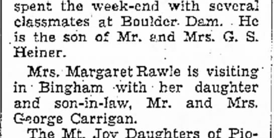 1936 Mrs. Margaret Rawle is visiting daughter in Bingham - spent the week-end with several classmates' at...