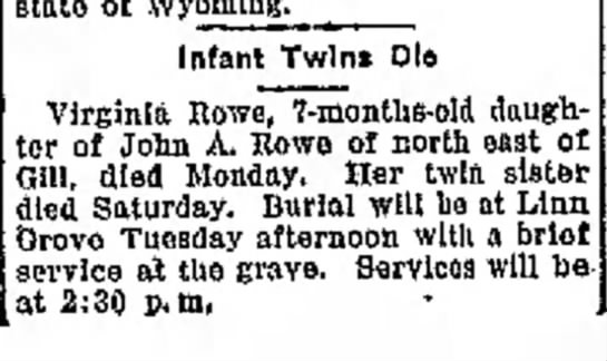 John A Rowe Infant Twin Daughters Die - Greeley Daily Tribune, 29 Oct 1929, p1 - engaged examination ol state of Wyoming. Infant...