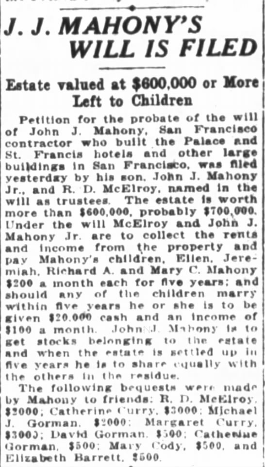 JJ Mahony will is filed February 21 1918 - a J J MAHONYS WILL IS FILED Estate rained at...
