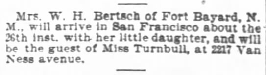 - Mrs W H Bertsch of Fort Bayard N M win arrive...