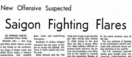Saigon - New Offensive Suspected Saigon Fighting Flares...