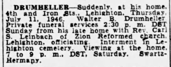 Walter B Drumheller - DKVMBELLEB Suddenly, at his home. 4th and Iron...