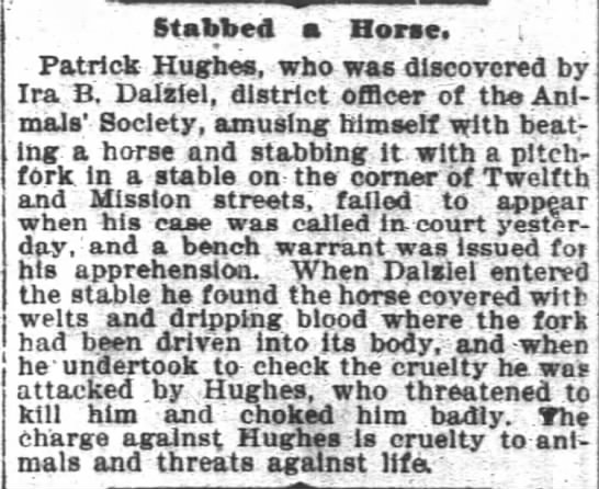 Ira Dalziel article where nearly choked 28 Dec 1899 San Francisco Chronical - Stabbed a Horse Patrick Hughes who was...