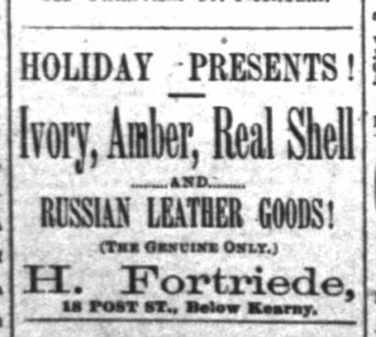 H. Fortriede San francisco Chronicle, Wed. Dec. 2, 1885 p.2 - HOLIDAY PRESENTS Ivory Amber Real Shell AHD...