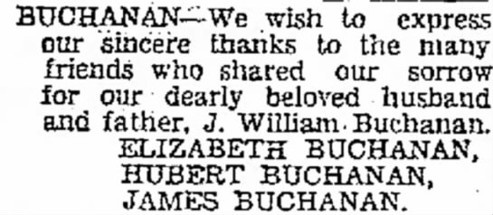 j. william buchanan - BUCHANAN--We wish to express our sincere thanks...