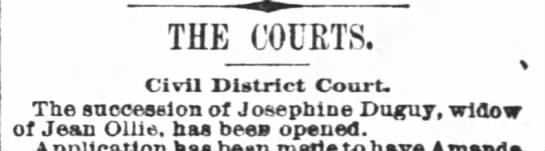 Josephine Duguy Ollie, 10/31/85 - THE COUETS. Civil District Court. The...