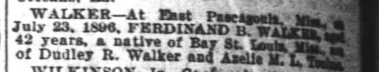 "Death Notice for Ferdinand B Walker (d:23JUL1896). (The Times-Picayune, 02AUG1896, p4.) - , V.-""' WALKER At Tttmi f . July S3. 18SS,..."