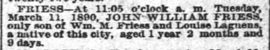 Obit John William Friess dod March 11, 1890 - FRIESS At 11:0 o'clock a. to. Tuesday. March...